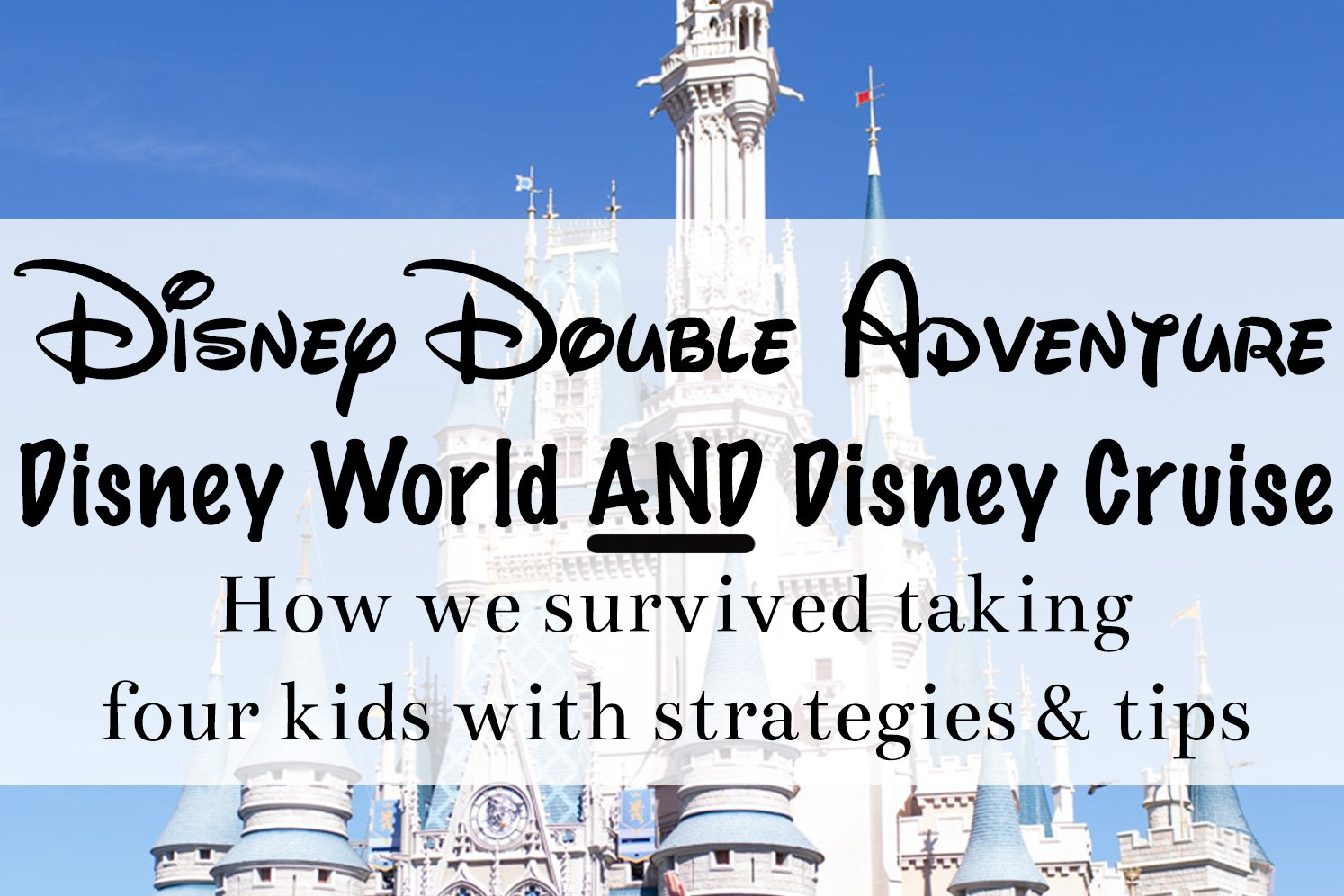 ULTIMATE Trip Report with Strategies on an EPIC Disney World and Disney Cruise with Four Kids