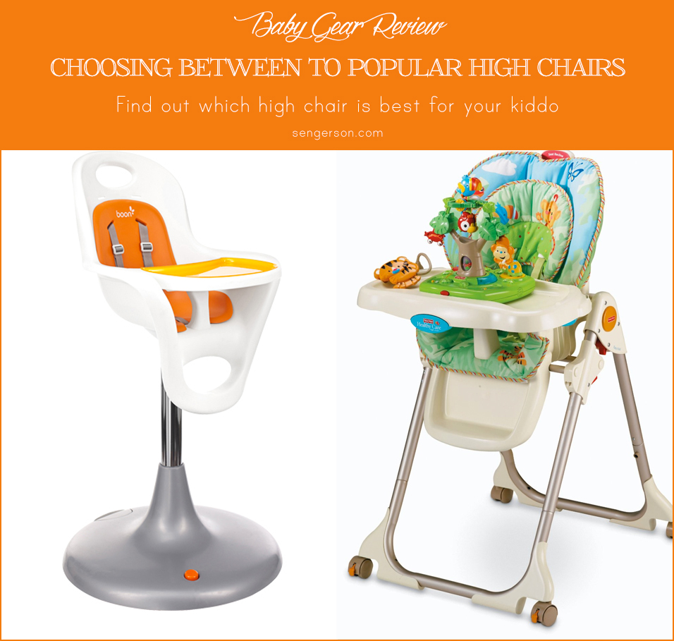 Tips on how to choose a high chair and a review on two of the most popular high chairs in different price ranges