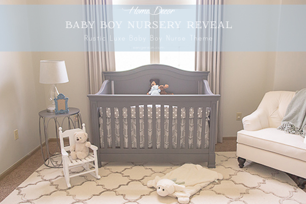 Rustic Luxe Baby Boy Nursery Reveal